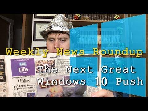 The Next Great Windows 10 Push - Weekly News Roundup