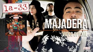 La-33 - Majadera - Video Oficial