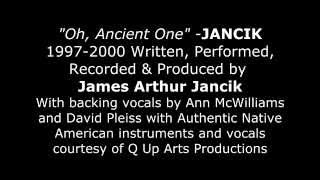"""""""Oh Ancient One""""   JANCIK"""