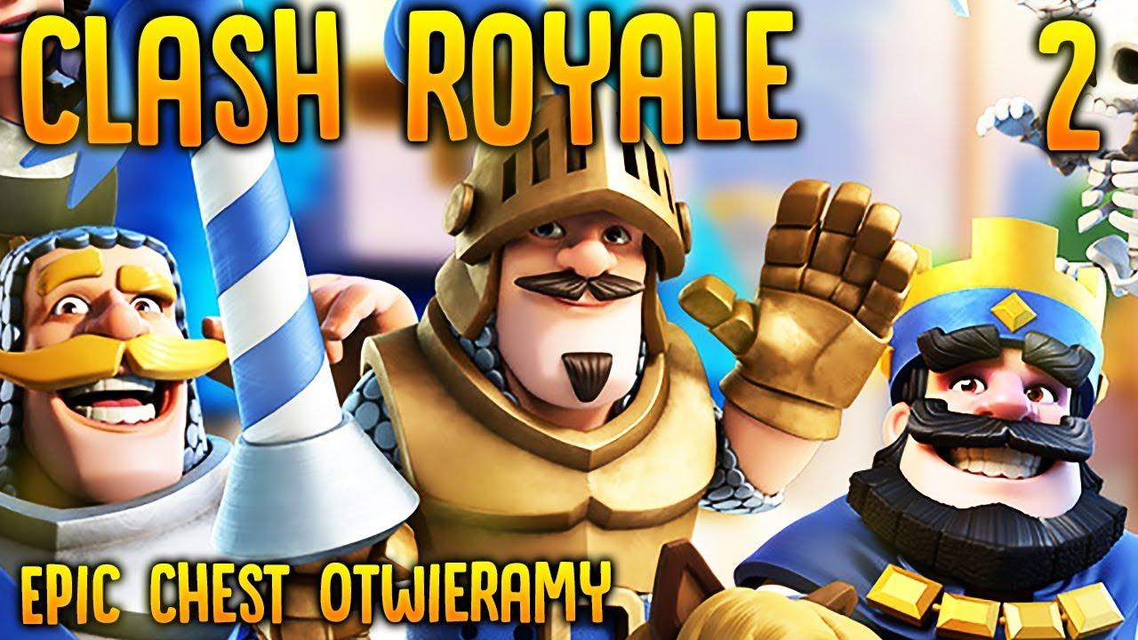 Epic Chest Otwieramy – Clash Royale