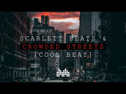 [FREE] Scarlett Beats & Crowded Streets RE-RELEASE - Street Hip Hop Beat | Cool Music
