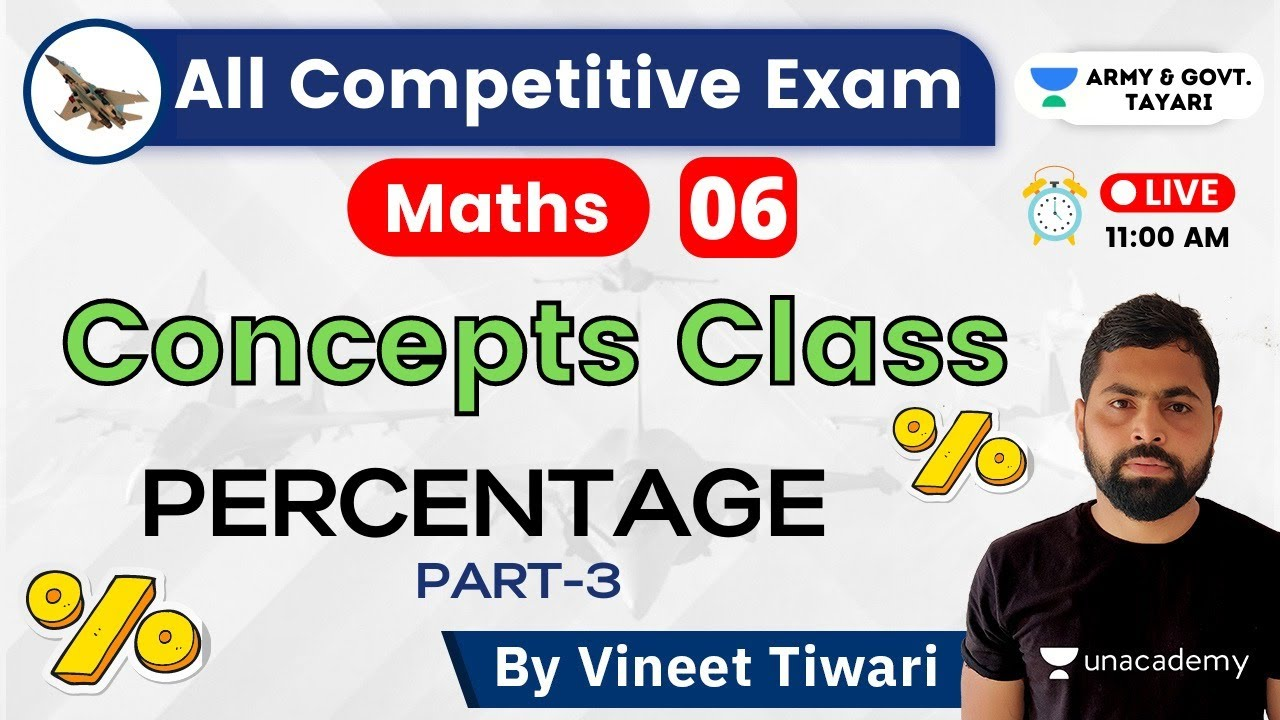 11:00 AM - All Competitive Exam   Maths by Vineet Tiwari   Percentage (P-3)