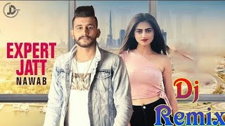 Expert Jaat ।। Nawab ।। New Dj Remix Song 2018 ।। Mp3 Downlod Now ।।