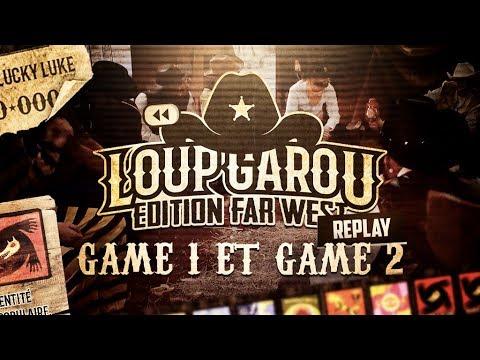 LOUP-GAROU : édition Far West ! (Game #1 & #2)