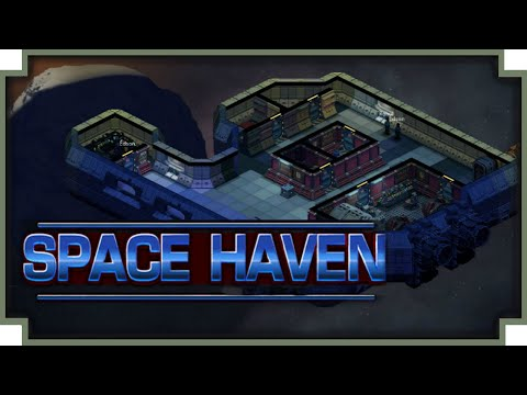 Space Haven - (Space Ship / Colony Builder Game)