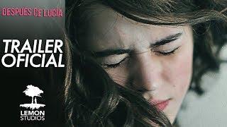 """Trailer Oficial """"Después de Lucía"""" - Ganadora en Cannes 2012"""