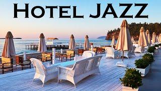 Relax Music - Hotel JAZZ - Seaside Summer Jazz For Relax Work \u0026 Study
