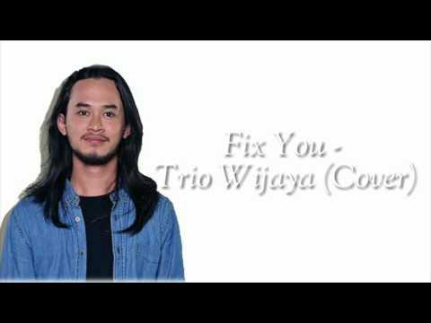 Trio Wijaya - Fix You Lyric