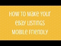 Making Your eBay Listings Mobile Friendly to Increase Your Sales