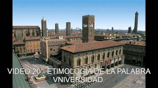 VIDEO 20 - ETIMOLOGÍA DE LA PALABRA UNIVERSIDAD.