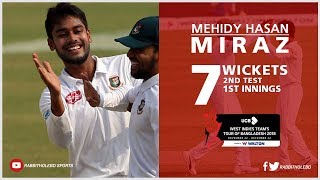 Mehidy Miraz's 7 Wickets Against Windies | 2nd Test | 1st Innings | Windies tour of Bangladesh 2018
