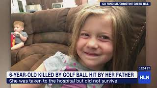 A 6-year-old Utah girl was accidentally killed by a golf ball that her father hit