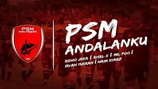 PSM MAKASSAR ANDALANKU [ unOfficial Theme Song ]