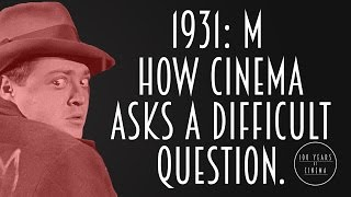 1931: M - How Cinema Asks a Difficult Question.