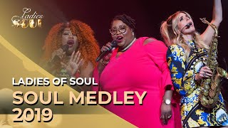 Ladies of Soul 2019 | Soul Medley