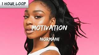 Normani - Motivation (1 HOUR LOOP)