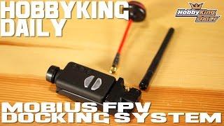 Mobius FPV Docking System - HobbyKing Daily