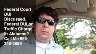 Alabama Federal Court DUI Lawyer - Charged with Drunk Driving in US District Court?  Attorney