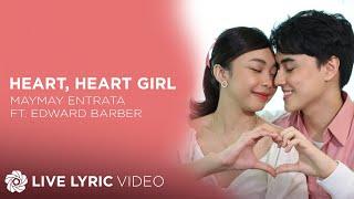 Heart, Heart Girl - Maymay Entrata feat. Edward Barber (Lyrics)