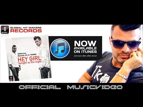 GHM feat. Daniele Vit & Terro - Hey Girl ... (Official Video HD)
