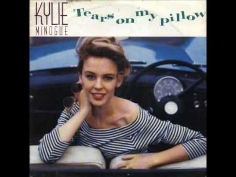 Tears on my pillow - Kylie Minogue