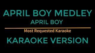 April Boy Medley - April Boy (Karaoke Version)
