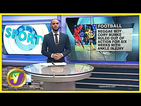 Reggae Boyz Cory Burke Ruled out of Action for 6 Weeks - Sept 27 2021
