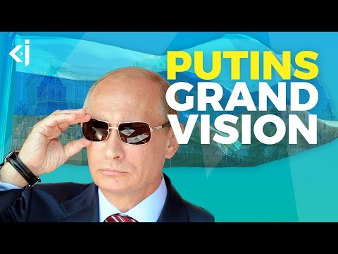 What Is RUSSIA'S PUTIN'S GRAND VISION? - KJ Vids