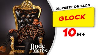 Glock Dilpreet Dhillon Free MP3 Song Download 320 Kbps