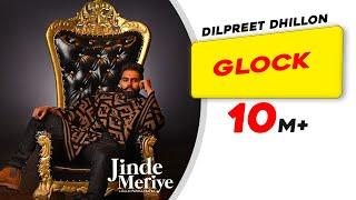 Glock (Jinde Meriye) (Dilpreet Dhillon) Mp3 Song Download