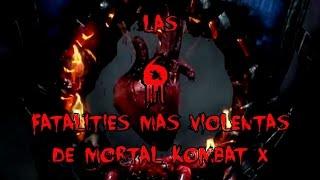 TOP 6: Las 6 Fatalities Mas VIOLENTAS De Mortal Kombat X