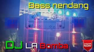 DJ La Bomba Bass mantap jiwa