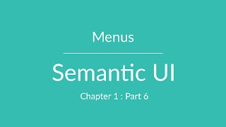 Semantic UI - Menus - Part 6