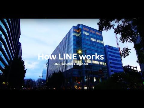 How LINE Works - LINE Fukuoka Engineers
