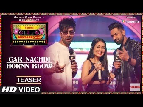 Car Nachdi/Hornn Blow|T-Series Mixtape Punjabi|Gippy Grewal Harrdy Sandhu Neha Kakkar