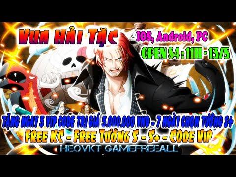 GAME 335: Vua Hải Tặc Lậu Open S4 – 11h – 13/5 (IOS,Android,PC) | Free KC – Free Tướng S, S+[HEOVKT]
