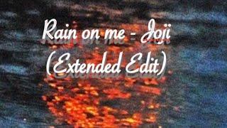 Joji  - rain on me (Extended Edit)
