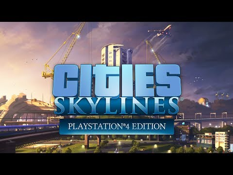 Cities: Skylines - Playstation®4 Edition - Announcement Trailer