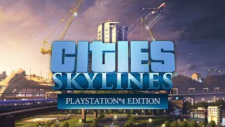 Cities: Skylines - Playstation®4 Edition - Announcement Trailer thumbnail