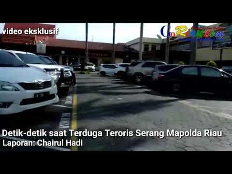 Video Eksklusif GoRiau.com Detik-detik saat Terduga Teroris Serang Mapolda Riau