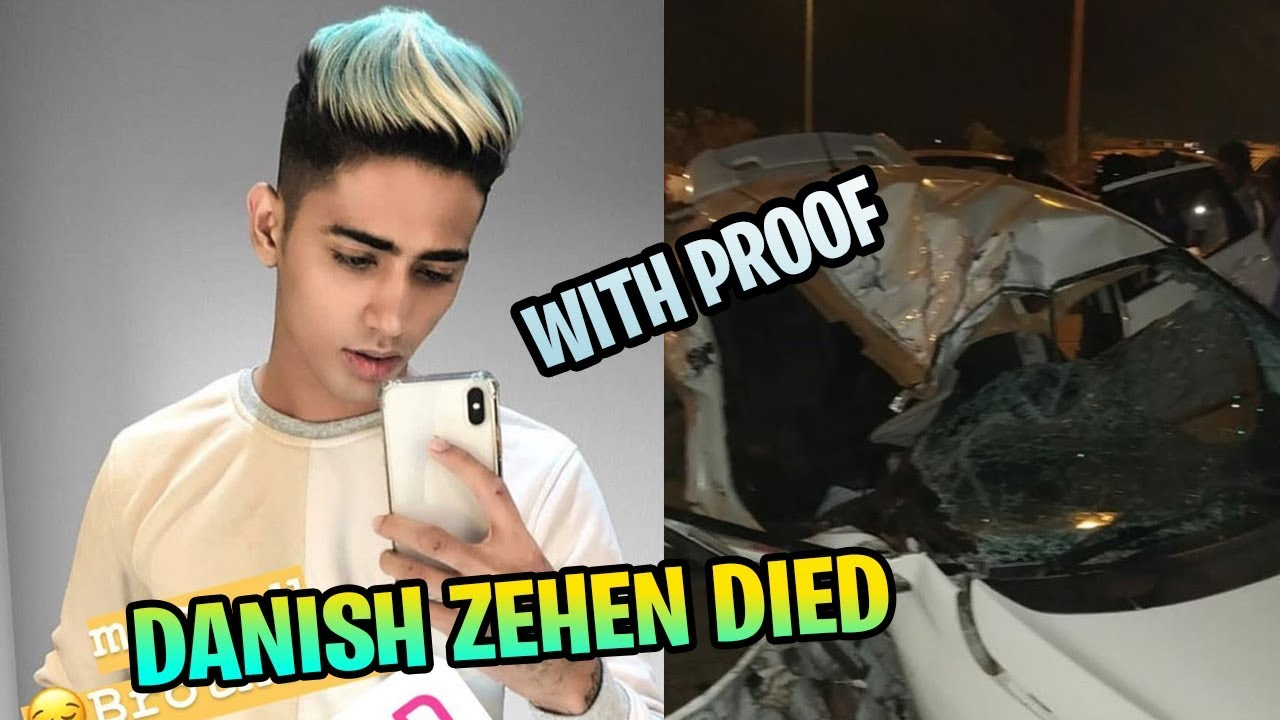 Danish Zehen Death Confirmed With Proof Car Accident Rip Youtube