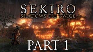 Sekiro Shadows Die Twice Walkthrough Part 1 - Getting Started