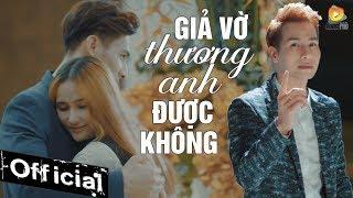 gia vo thuong anh duoc khong - chu bin mv 4k official