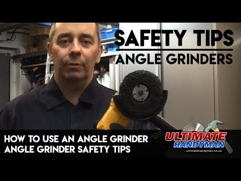 How To Use An Angle Grinder-Angle Grinder Safety Tips