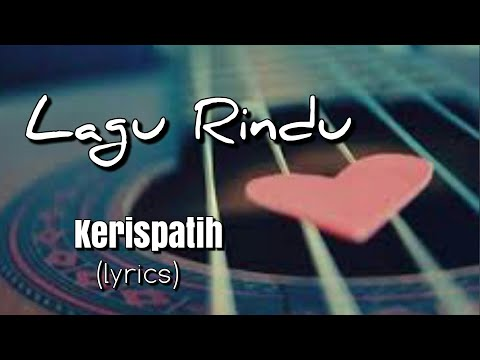 Lagu Rindu - Kerispatih (lyrics)