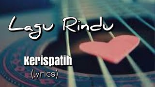 Lagu Rindu - Kerispatih  Lyrics