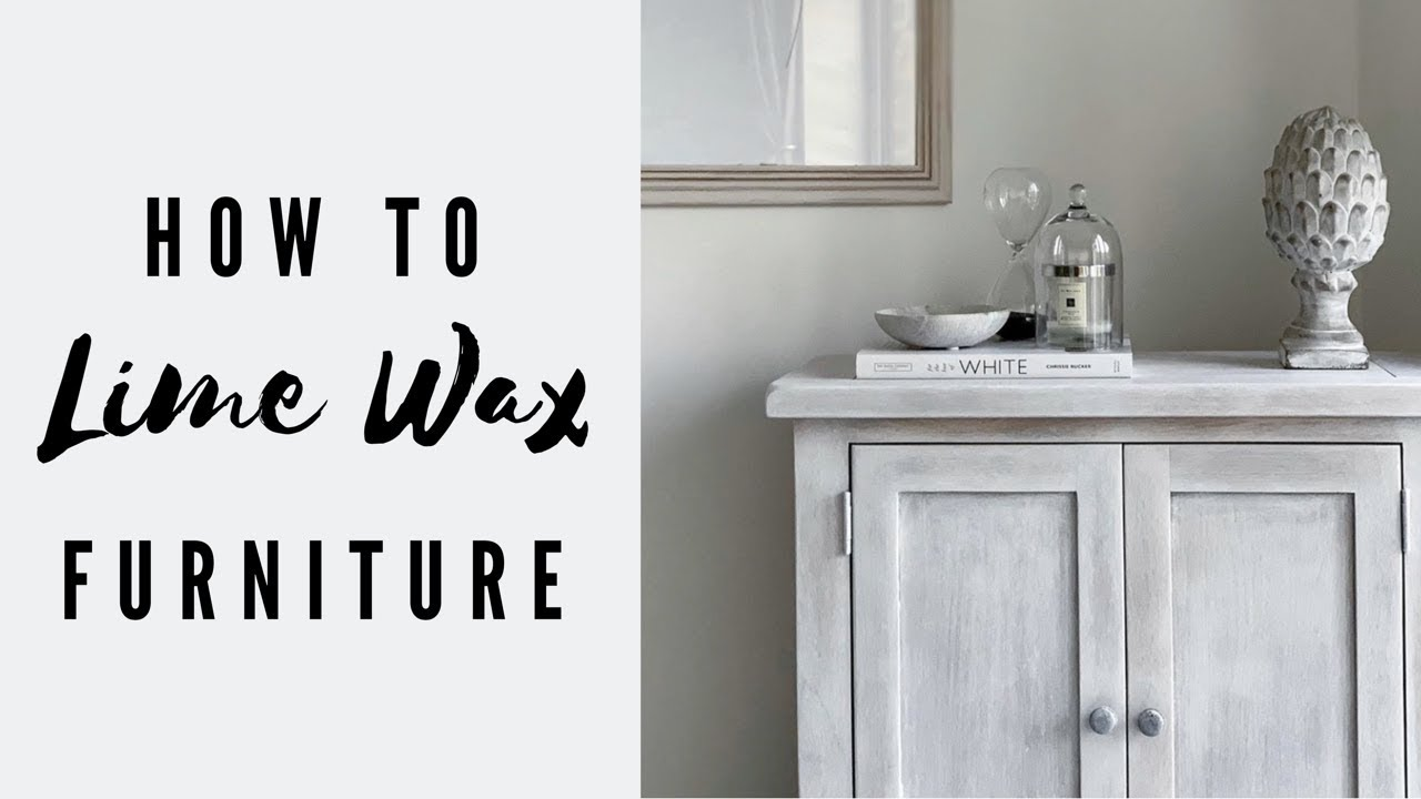 Diy Lime Waxing Furniture For Beginners