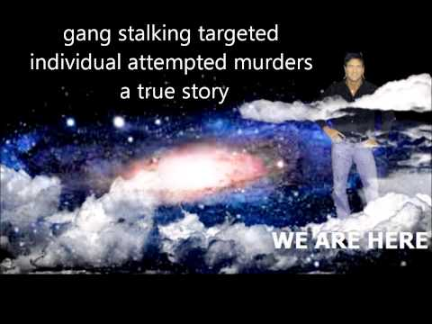 Gang Stalking Targeted Individual Attempted Murders a True Story