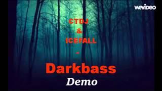 CTDJ & ICEFALL - Darkbass Demo ( Trap)