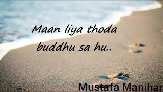 Maan liya    Hindi poem    Mustafa Manihar